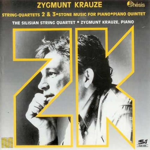ZYGMUNT KRAUZE (1994) String Quartet No. 3 (1982), Stone Music for piano (1972), String Quartet No. 2 (1970), Piano Quintet (1993)