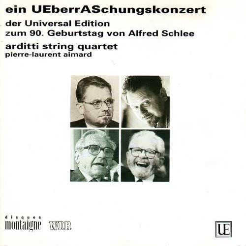 EIN UBERRASSCHUNGSKONZERT DER UNIVERSAL EDITION ZUM 90. GEBURTSTAG VON ALFRED SCHLEE (1992) For Alfred Schlee with admiration (1991), Adritti String Quartet