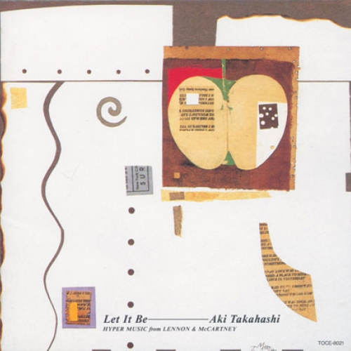 LET IT BE / AKI TAKAHASHI, HYPER MUSIC FROM LENNON & MCCARTNEY (1992) Blue Jay Way for piano (1990), Arrangement of George Harrison's (The Beatles) song Aki Takahashi - piano