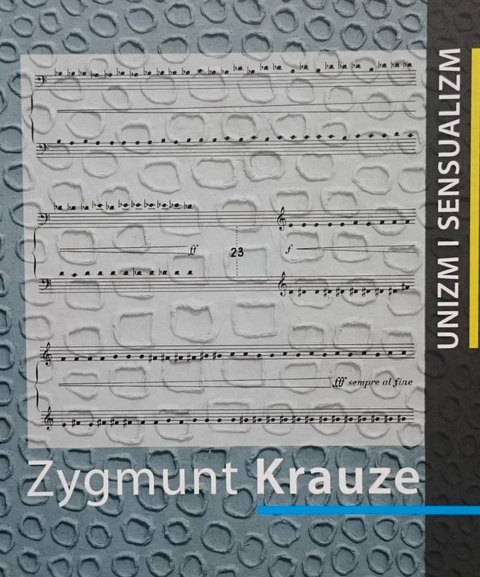 Zygmunt Krauze - unizm i sensualizm Akademia Muzyczna w Łodzi, 2015